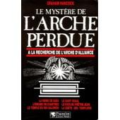 Le Myst�re De L'arche Perdue - A La Recherche De L'arche D'alliance de Graham Hancock