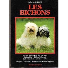 Les Bichons - Bichon Maltais, Bichon Havanais, Bichon Frisé, Bichon Bolognais, Petit Chien Lion, Coton De Tulear, occasion d'occasion  Livré partout en France