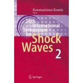 28th International Symposium On Shock Waves de Konstantinos Kontis