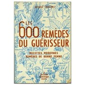 Les 600 Remedes Du Guerisseur Recettes Modernes-Rem�des De Bonne Femme de COUTARET, GERARD