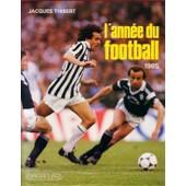L'ann�e Du Football 1985 (Tome 13) de jacques thibert