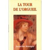La Tour De L'orgueil de jacqueline monsigny