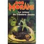 Bob Morane - Le Retour De L'ombre Jaune de henri vernes