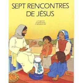 Sept Rencontres De Jésus - J-F Kieffer