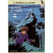 La Patrouille Des Castors N� 30 - La Pierre De Foudre de Mitacq