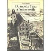 Du Moulin � Eau � L'usine Textile de David Macaulay