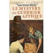 Les Freres Hardy : Le Myst�re Du Guerrier Azt�que de DIXON, franklin w.