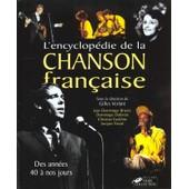 L'encyclop�die De La Chanson Fran�aise - Des Ann�es 40 � Nos Jours de Collectif