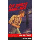Les Doigts Dans Le Nez de San-Antonio (Fr�d�ric Dard)