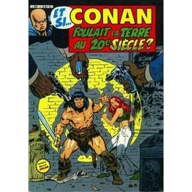 Et Si... N� 01, Et Si... Conan Foulait La Terre Au 20�me Si�cle