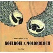 Koulkoul Et Molokoloch de Anne-Catherine De Boel