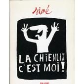 La Chienlit C'est Moi ! de Sin�