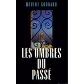 Les Ombres Du Pass� de robert goddard