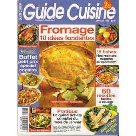Guide Cuisine N� 91 : Fromage : 10 Id�es Fondantes