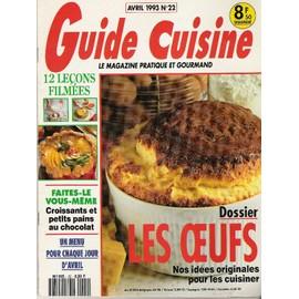 Guide Cuisine N� 22 : Les Oeufs : Nos Id�es Originales Pour Les Cuisiner