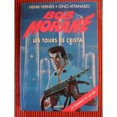 Bob Morane N� 102 - Les Tours De Cristal - Le Roman de dino attanasio