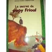 Le Secret De Papy Frioul de Jean-Luc Luciani