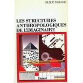 Les Structures Anthropologiques De L'imaginaire de gilbert durand