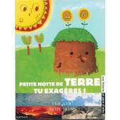 Petite Motte De Terre Tu Exag�res de Collectif