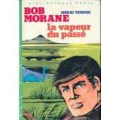Bob Morane - La Vapeur Du Pass� de henri vernes