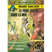 Marc Dacier 8 Le Peril Guette Sous La Mer de eddy paape