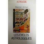Les Cycles Astrologiques De La Vie Et Les Th�mes Compar�s - Dimensions Modernes De L'astrologie de S Arroyo
