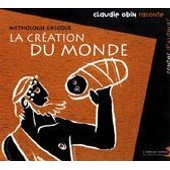 Mythologie Grecque : La Cr�ation Du Monde - Claudie Obin
