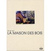 La Maison Des Bois de Maurice Pialat