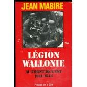 L�gion Wallonie - Au Front De L'est, 1941-1944 de jean mabire