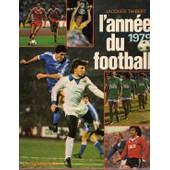 L'ann�e Du Football 1979 de jacques thibert