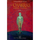 Les Chakras Symbolisme Et Meditation Tome 1 de Payeur, Charles-Rafa�l