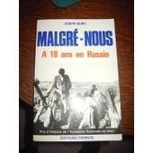 Malgr�-Nous - A 18 Ans En Russie de Joseph Burg