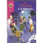 Les Cinq � La T�l�vision. Illustrations De Jean Sidobre de BLYTON Enid