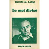 Le Moi Divis� - Essai de Laing, Ronald David