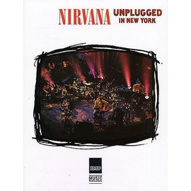 Nirvana: Unplugged In New York Guitar Recorded Versions
