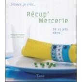 R�cup' Mercerie - 30 Objets D�co de Fran�oise Hamon