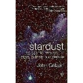 Stardust - The Cosmic Recycling Of Stars, Planets And People de John Gribbin