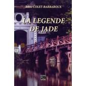 La L�gende De Jade de Colet Barbaroux Ir�ne