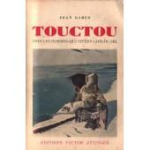 Touctou.Chez Les Hommes Qui-Vivent-Loin-Du-Sel.Avec 5 Cartes, Des Dessins Dans Le Texte. de jean gabus