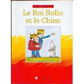 Roi Rollo Et Le Chien de David Mckee