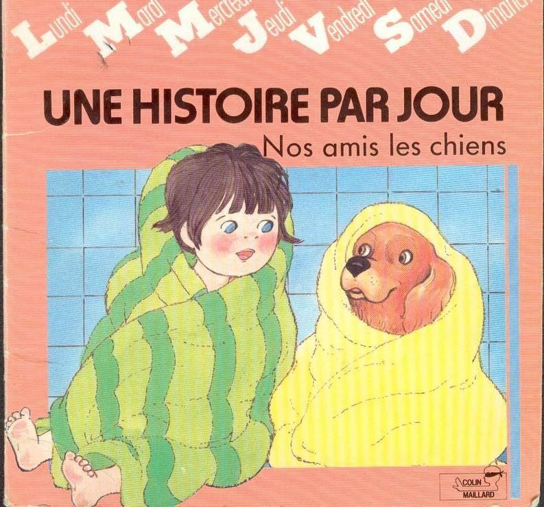 Une Histoire Par Jour - Nos Amis Les Chiens de Fert, Val�rie