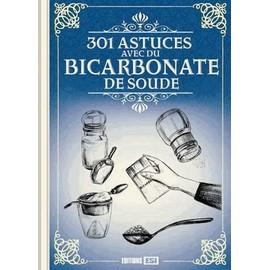 301 astuces avec du bicarbonate de soude de elodie baunard - Nettoyer avec du bicarbonate de soude ...
