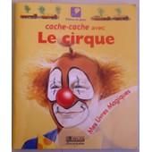 Cache Cache Avec Le Cirque de MILLET, claude & denise