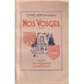 Livre D'or Des Vosgiens : Nos Vosges de Martin - Chevrier