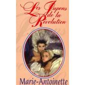 Les Jupons De La R�volution: Marie-Antoinette de Caroline Huppert