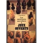 Les Ouvertures Aux Echecs - 1. Jeux Ouverts de pachman, ludek