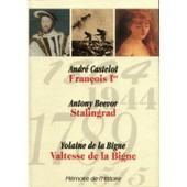M�moire De L'histoire N� 1 - Fran�ois 1er - Stalingrad - Valtesse De La Bigne