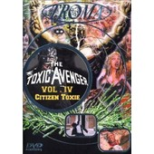 The Toxic Avenger - Vol 4 Citizen Toxie de Kaufman, Lloyd