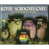 Kitou Scrogneugneu de Rocard