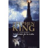 Les Loups De La Calla, La Tour Sombre 5 de stephen king